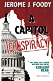 A Capitol Conspiracy, Jerome Foody, 1466320079
