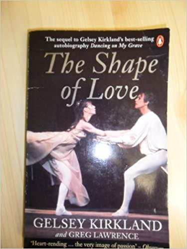 The Shape of Love by Gelsey Kirkland (1992-03-26)