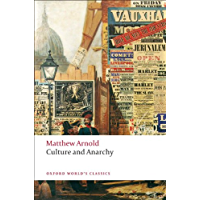 Culture and Anarchy (Oxford World's Classics) (English Edition)