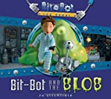 Bit-Bot and the Blob (Bit-Bot the Robot)
