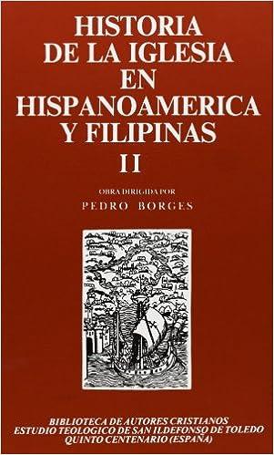 Historia de la Iglesia en Hispanoamérica y Filipinas siglos XV-XIX . II: Aspectos territoriales: 2 MAIOR: Amazon.es: Borges, Pedro: Libros