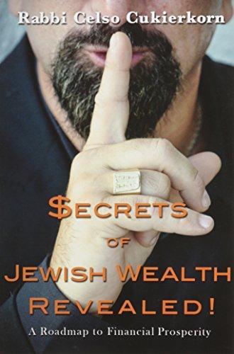 Secrets of Jewish Wealth Revealed : A roadmap to financial Prosperity