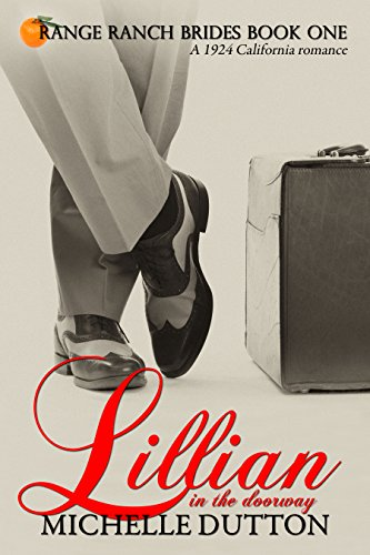 Lillian in the Doorway: Orange Ranch Brides Book One by [Dutton, Michelle]