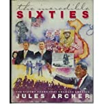 The Incredible Sixties, Jules Archer, 0152382984
