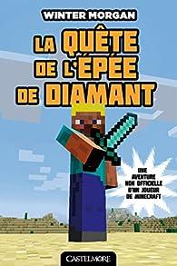 Minecraft La quête de l'épée de Diamant par Winter Morgan
