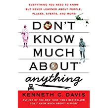 Don't Know Much About Anything: Everything You Need to Know but Never Learned About People, Places, Events, and More! (Don't Know Much About Series)