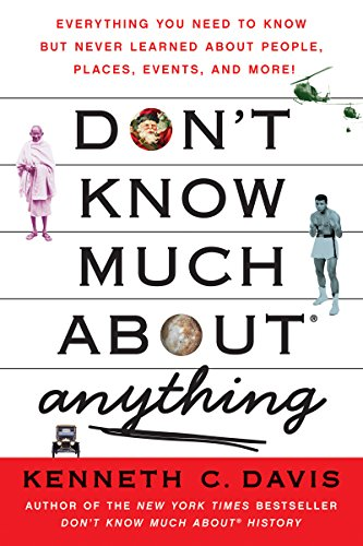 Don't Know Much About Anything: Everything You Need to Know but Never Learned About People, Places, Events, and More! (Don't Know Much About Series) cover