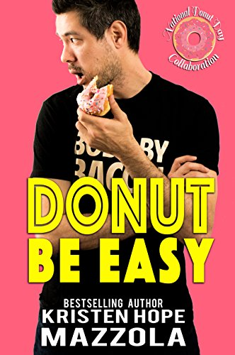 Donut Be Easy: A Standalone Romantic Comedy (Best Version Of Jolene)