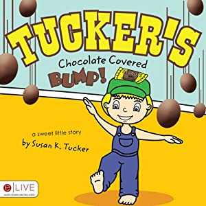 Tucker's Chocolate Covered Bump! Audiobook