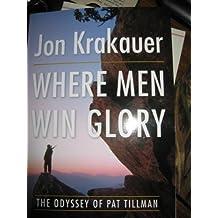 Where Men Win Glory: The Odyssey of Pat Tillman by Jon Krakauer (2009) Paperback