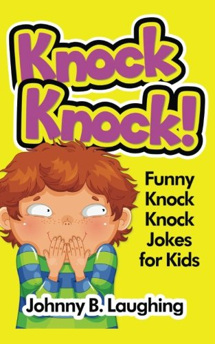 Knock Knock!: Funny Knock Knock Jokes for Kids PDF