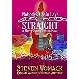 Nobody's Chain Lays Straight (Harry James Denton Series Book 4)