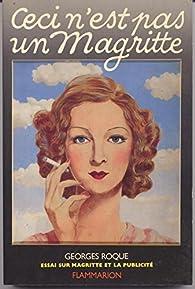 Ceci n'est pas un Magritte : Essai sur Magritte et la publicité par Georges Roque