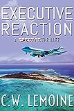 Executive Reaction (Spectre Series Book 4)