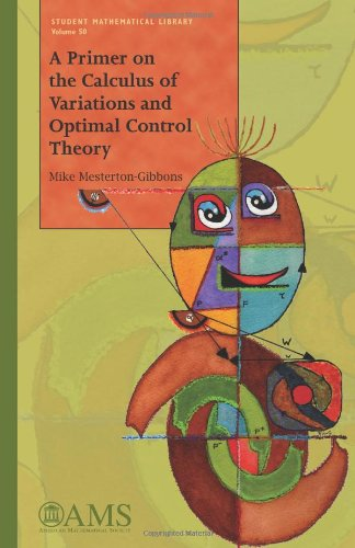 A Primer on the Calculus of Variations and Optimal Control Theory (Student Mathematical Library)