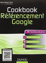 Cookbook Référencement Google - 80 recettes de pros