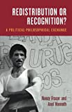 img - for Redistribution or Recognition?: A Political-Philosophical Exchange book / textbook / text book