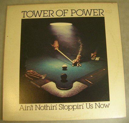 Tower of Power, Ain't Nothin' Stoppin' Us Now, Columbia 34302, US, 1976 (Tower Of Power Vinyl)