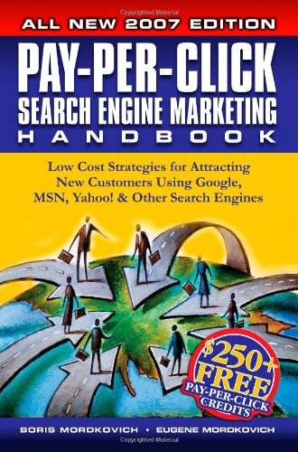 Download Pay-Per-Click Search Engine Marketing Handbook: Low Cost Strategies for Attracting New Customers Using Google, MSN, Yahoo & Other Search Engines ebook