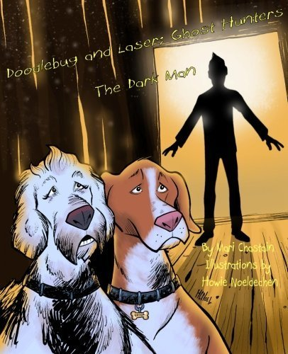 Doodlebug and Laser; Ghost Hunters: The Dark Man (Volume 2) by Mari Chastain (2013-09-09)
