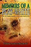 Memoirs Of A Play-White