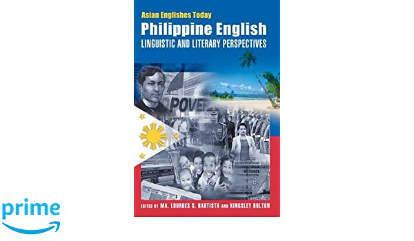 Philippine English: Linguistic and Literary Perspectives