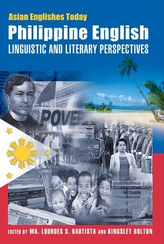 Download Philippine English: Linguistic and Literary Perspectives (Asian Englishes Today) ebook