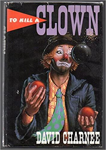 To Kill a Clown: David Charnee...