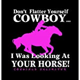 Don't Flatter Yourself Cowboy T-Shirt Large