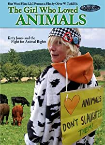 The Girl Who Loved Animals: Kitty Jones and the Fight for Animal Rights