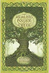 The Healing Power of Trees: Spiritual Journeys Through the Celtic Tree Calendar Paperback