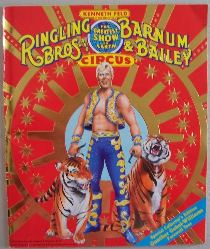 Kenneth Feld Presents Ringling Bros. and Barnum & Bailey Circus 119th Edition Souvenir Program & Magazine (Special Collector's Edition: Gunther Gebel-Williams Farewell Tour, The Greatest Show on Earth)