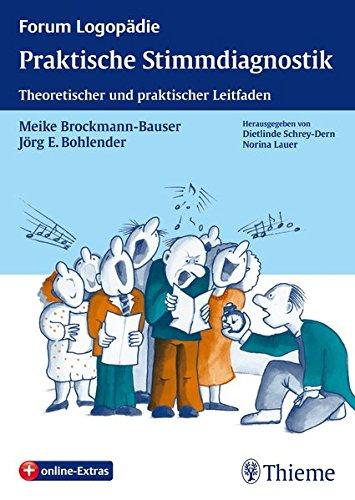 Praktische Stimmdiagnostik: Theoretischer und praktischer Leitfaden (Forum Logopädie)