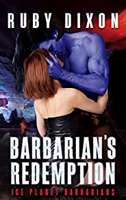 Barbarian's Redemption (Ice Planet Barbarians Book 13) (English Edit