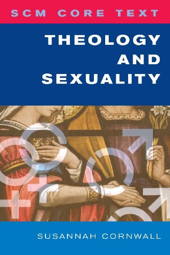 SCM Core Text Theology and Sexuality (Scm Core Texts)