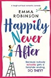 Happily Never After: A laugh out loud romantic comedy by  Emma Robinson in stock, buy online here