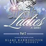 Single Ladies Box Set (Series 5-8): Made to Love | Blake Karrington