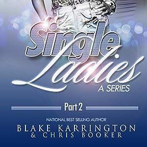 Single Ladies Box Set (Series 5-8): Made to Love Audiobook