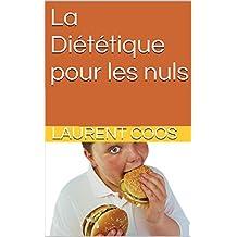 La Diététique pour les nuls (French Edition)