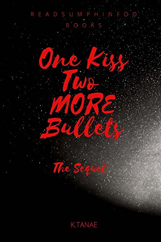 Search : One Kiss TWO MORE Bullets