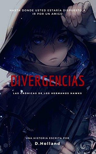 Divergencias - Las crónicas de los hermanos Hawks (Spanish Edition)