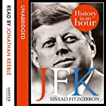 JFK: History in an Hour | Sinead Fitzgibbon