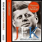 JFK: History in an Hour | Sinead Fitzgibbon