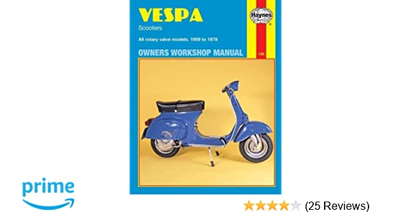 vespa scooters, 1958-78 (haynes repair manuals): haynes: 9780856961267:  amazon com: books