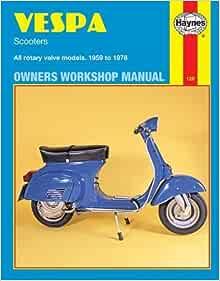 Vespa Scooters Owners Workshop Manual: All rotary valve models 1959 to  1978: No. 126: Haynes, John: 9780856961267: Amazon.com: BooksAmazon.com