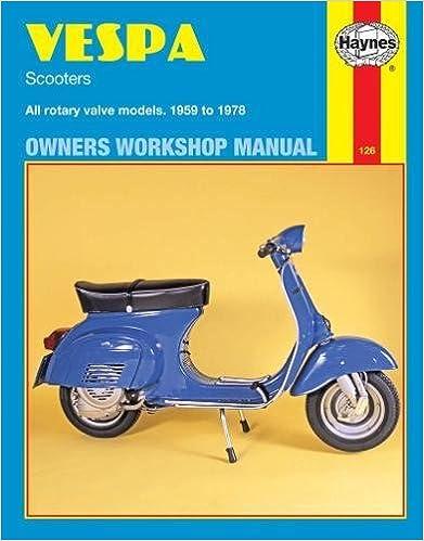 Vespa Scooters, 1958-78 (Haynes Repair Manuals): Haynes ... on vespa sprint, vespa gts 125, vespa lx50, vespa p200e, vespa t5, vespa super, vespa px150,
