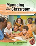 Managing the Classroom : Creating a Culture for Primary and Elementary Teaching and Learning, Enz, Billie J. and Kortman, Sharon A., 0757552811
