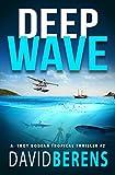 Deep Wave (A Troy Bodean Tropical Thriller)