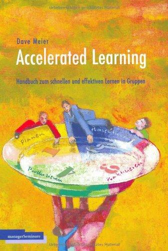 Accelerated Learning: Das Handbuch zum schnellen und effektiven Lernen in Gruppen Broschiert – 1. Januar 2004 Dave Meier Claudia Monnet managerSeminare Verlags GmbH 3936075026