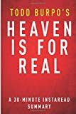 Heaven Is for Real by Todd Burpo, Sonja Burpo and Colton Burpo - a 30-Minute Chapter-by-Chapter Summary, InstaRead Summaries, 149965538X